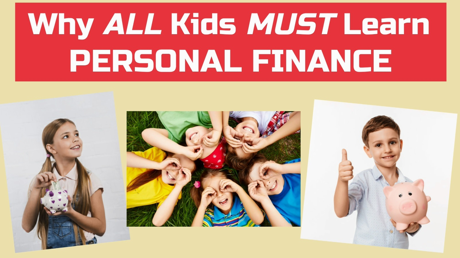 7 Reasons ALL Kids Must Learn About Personal Finance