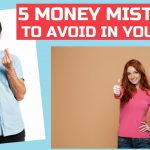 5 Money Mistakes to avoid in Your 20s and how to fix them