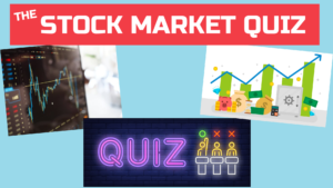 237 Quiz Stocks and the stock market | Quiz: Stocks and the Stock Market
